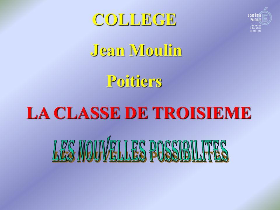 LA CLASSE DE TROISIEME COLLEGE Jean Moulin Jean MoulinPoitiers