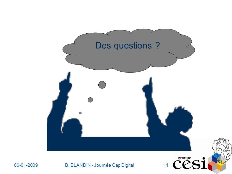06-01-2009B. BLANDIN - Journée Cap Digital11 Des questions