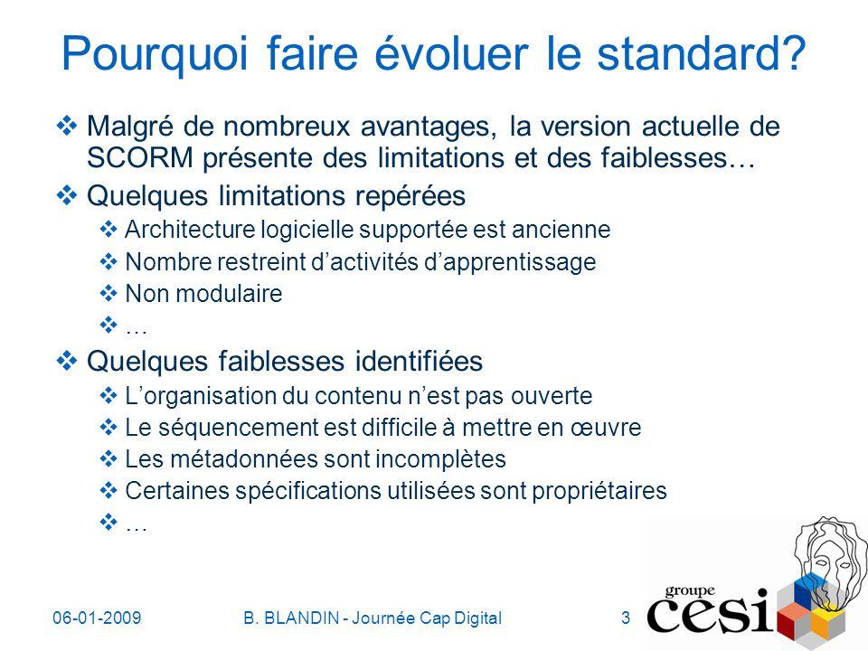 06-01-2009B. BLANDIN - Journée Cap Digital3 Pourquoi faire évoluer le standard.
