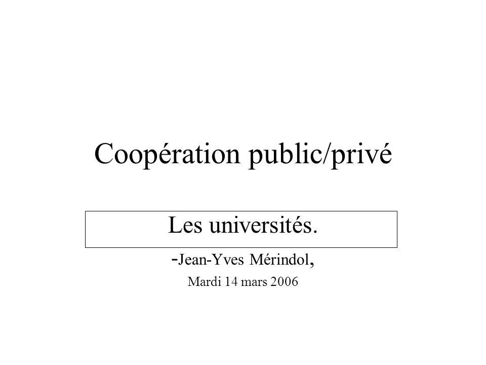 Coopération public/privé Les universités. - Jean-Yves Mérindol, Mardi 14 mars 2006