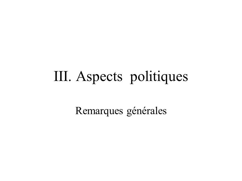 III. Aspects politiques Remarques générales