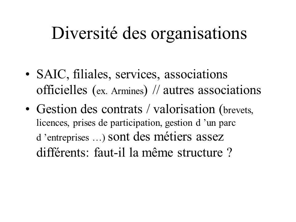 Diversité des organisations SAIC, filiales, services, associations officielles ( ex.
