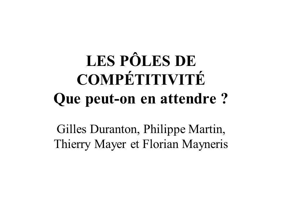 LES PÔLES DE COMPÉTITIVITÉ Que peut-on en attendre ? Gilles Duranton, Philippe Martin, Thierry Mayer et Florian Mayneris