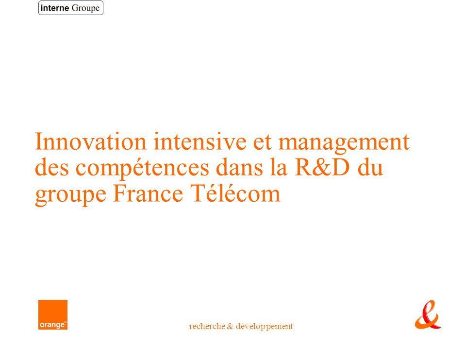 recherche & développement Innovation intensive et management des compétences dans la R&D du groupe France Télécom