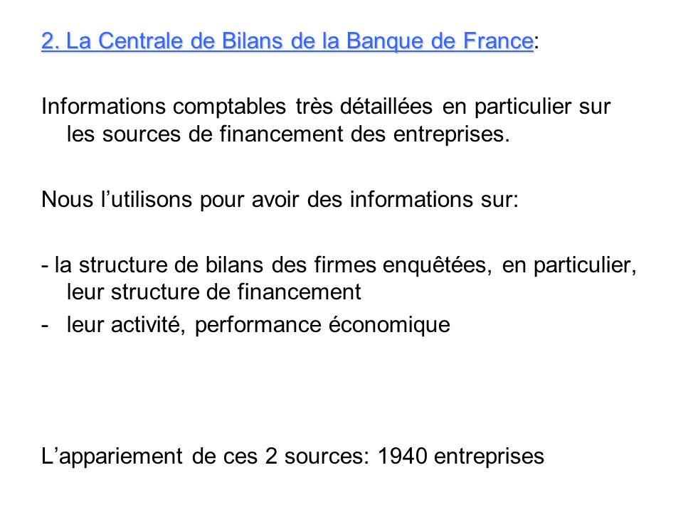 2. La Centrale de Bilans de la Banque de France 2. La Centrale de Bilans de la Banque de France: Informations comptables très détaillées en particulie