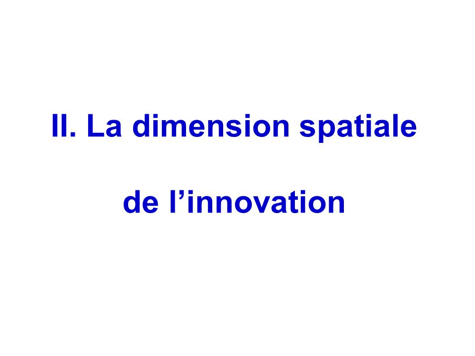 II. La dimension spatiale de linnovation