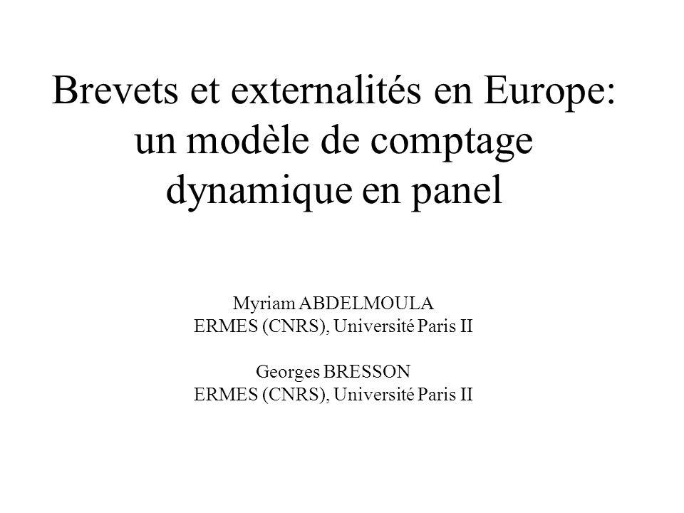 Brevets et externalités en Europe: un modèle de comptage dynamique en panel Myriam ABDELMOULA ERMES (CNRS), Université Paris II Georges BRESSON ERMES (CNRS), Université Paris II