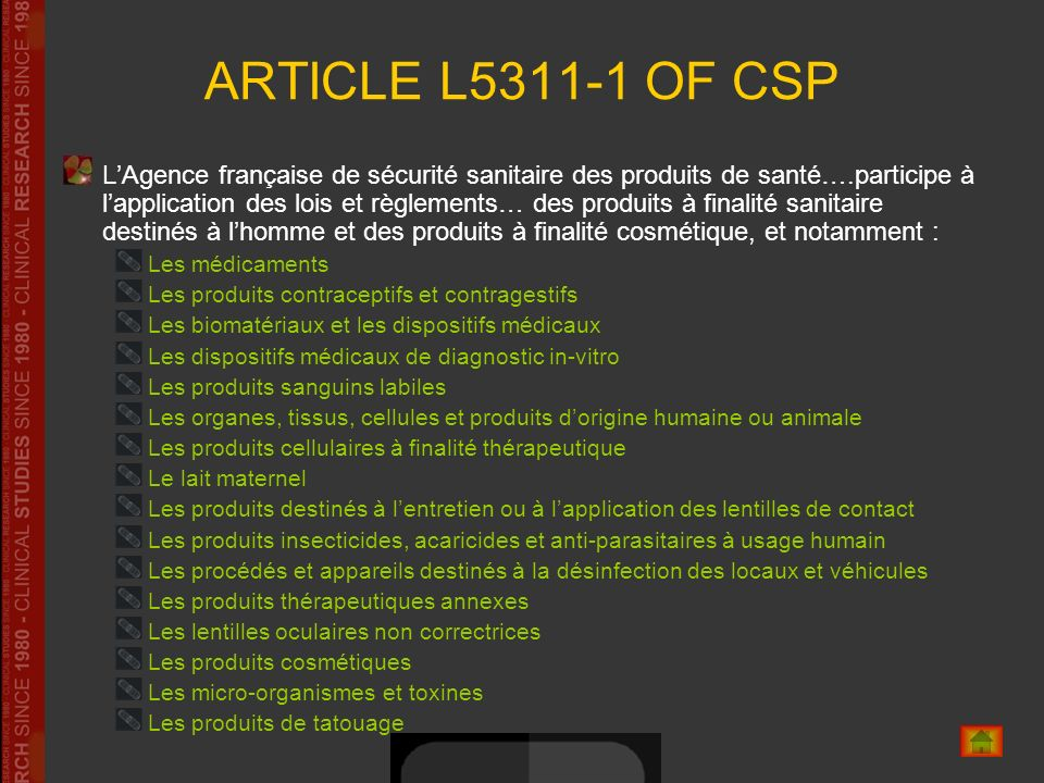 ARTICLE L5311-1 OF CSP LAgence française de sécurité sanitaire des produits de santé….participe à lapplication des lois et règlements… des produits à