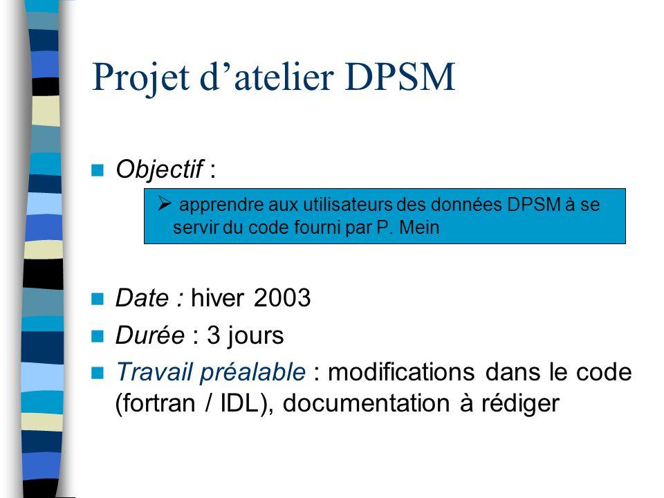 Projet datelier DPSM Objectif : apprendre aux utilisateurs des données DPSM à se servir du code fourni par P.