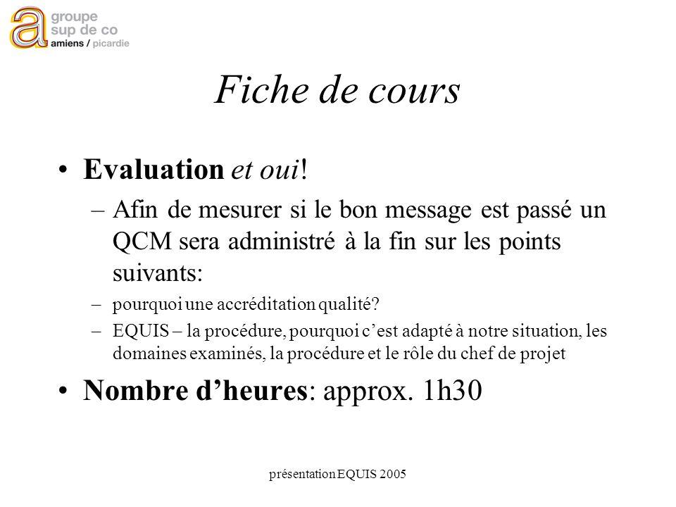 présentation EQUIS 2005 Fiche de cours Evaluation et oui.