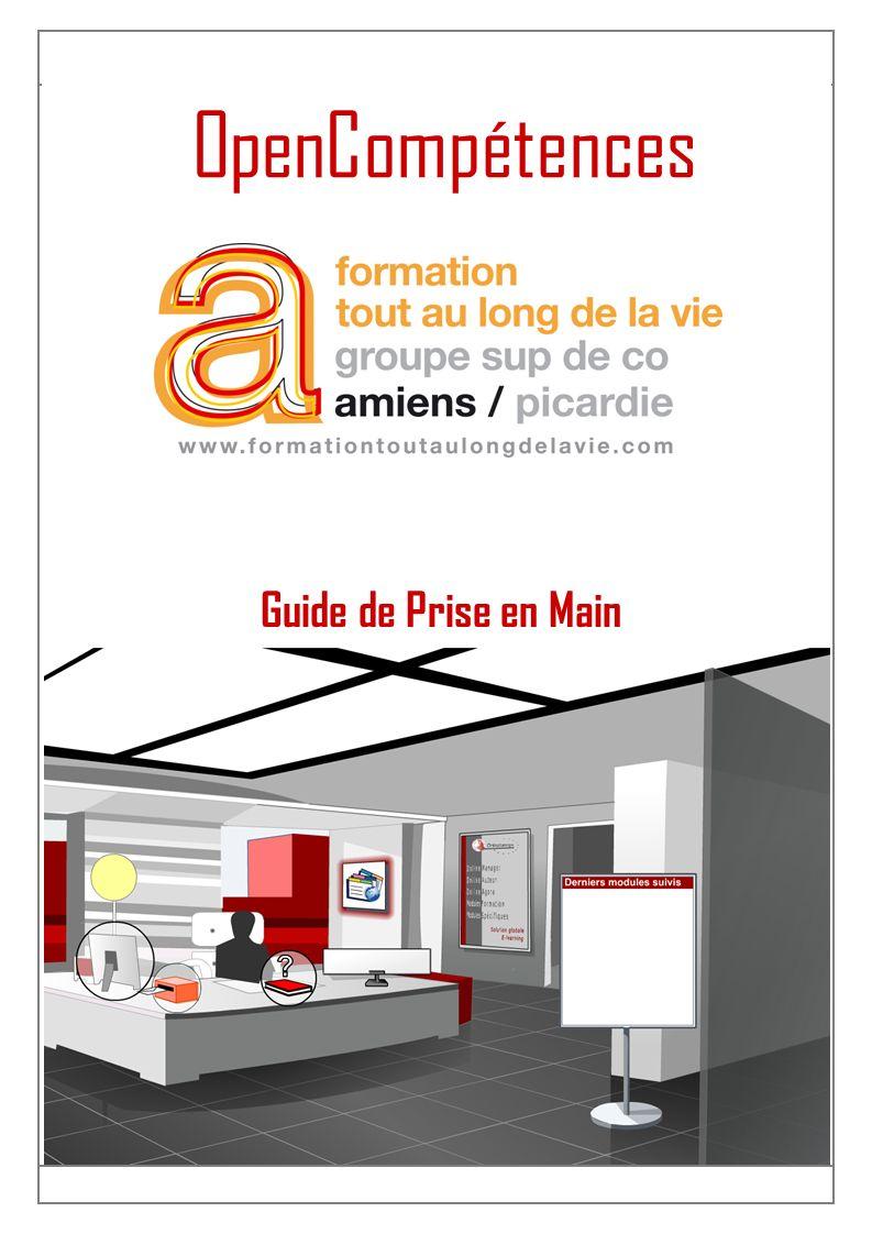 ONLINEFORMAPRO SA au capital de 1 100 000 - Espace de la Motte – 70 000 VESOUL OpenCompétences Guide de Prise en Main