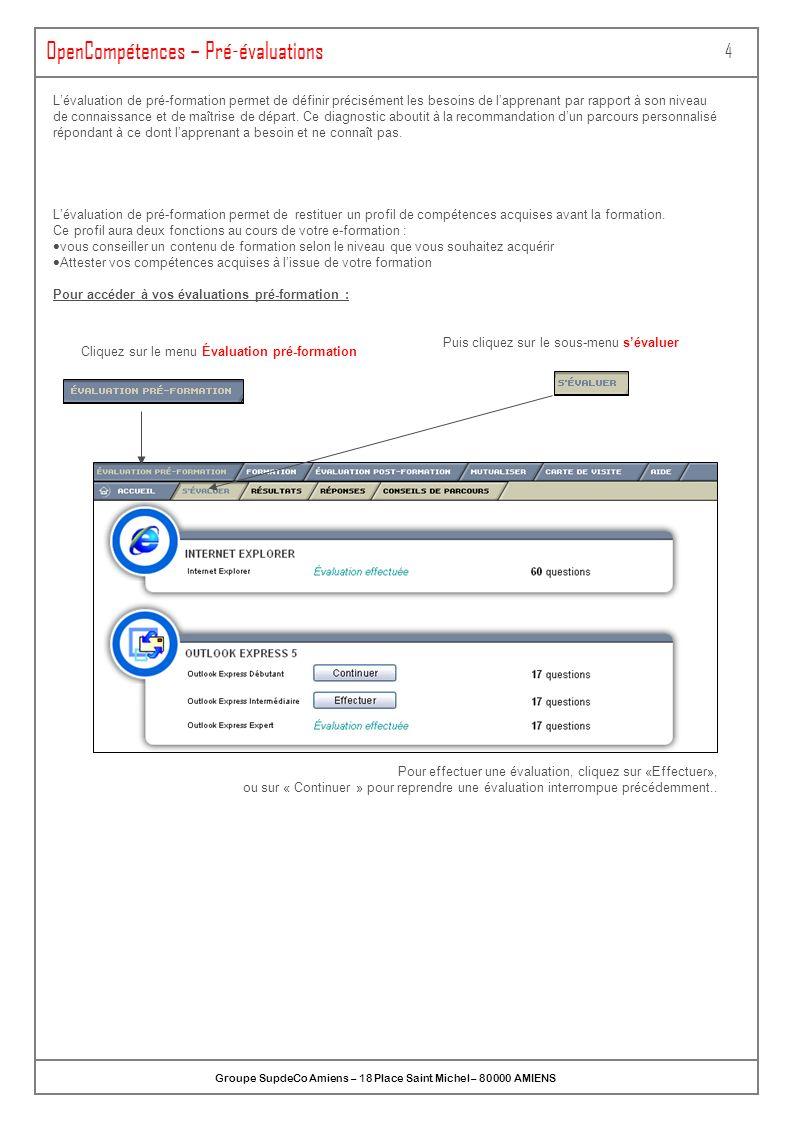 ONLINEFORMAPRO SA au capital de 1 100 000 - Espace de la Motte – 70 000 VESOUL OpenCompétences – Pré-évaluations 4 Lévaluation de pré-formation permet