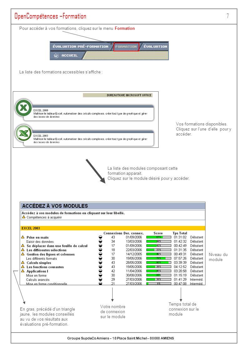 ONLINEFORMAPRO SA au capital de 1 100 000 - Espace de la Motte – 70 000 VESOUL OpenCompétences – Les modules de formations 8 Cette interface est un exemple de présentation dun module de formation.
