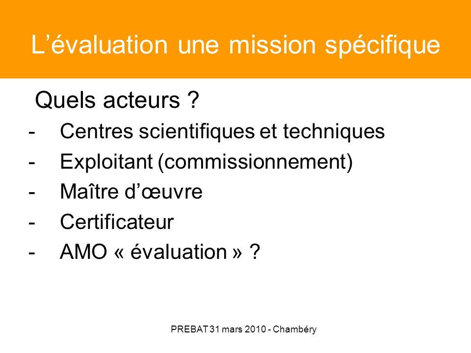 PREBAT 31 mars 2010 - Chambéry Lévaluation une mission spécifique Quels outils développer .
