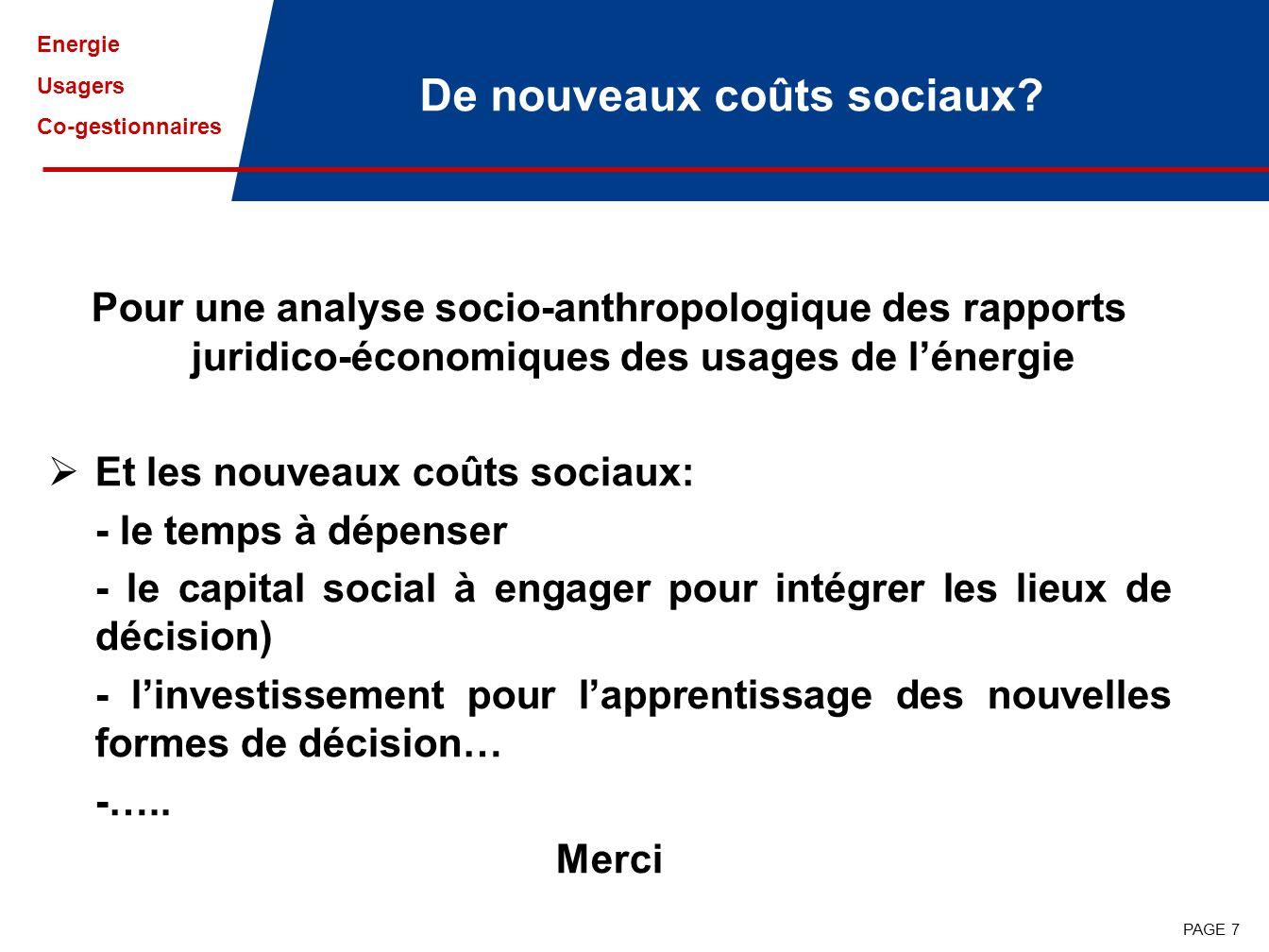 Energie Usagers Co-gestionnaires PAGE 7 De nouveaux coûts sociaux.