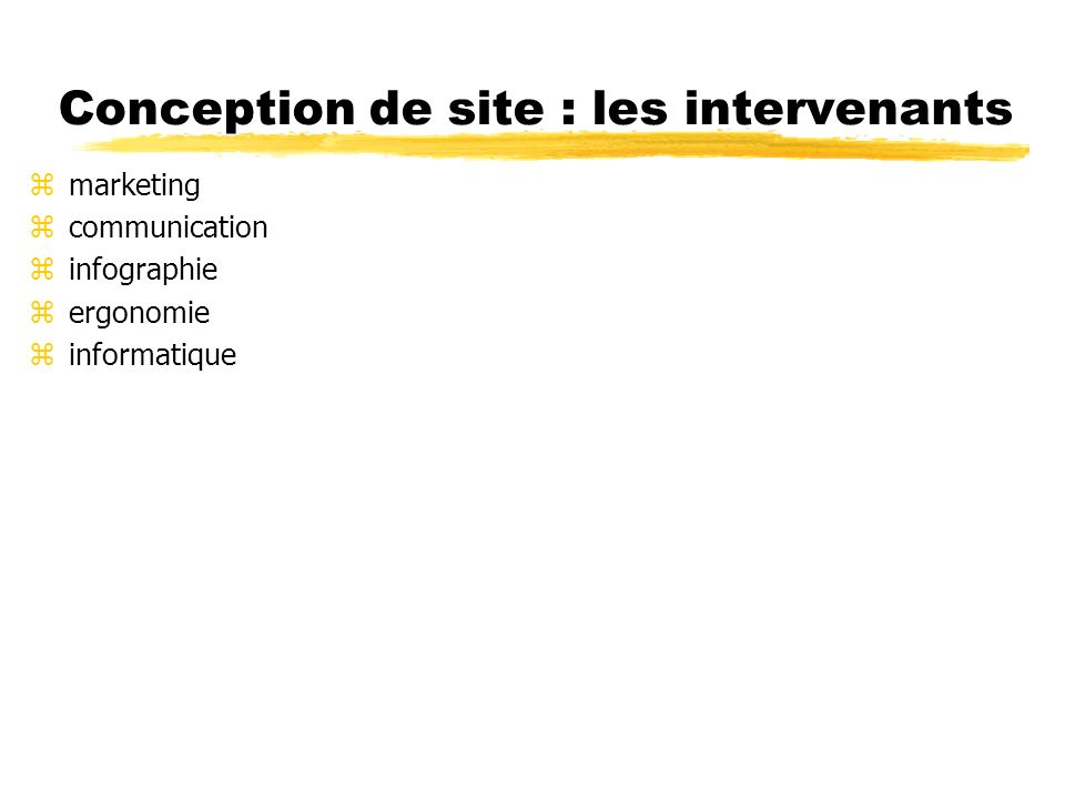 Conception de site : les intervenants zmarketing zcommunication zinfographie zergonomie zinformatique
