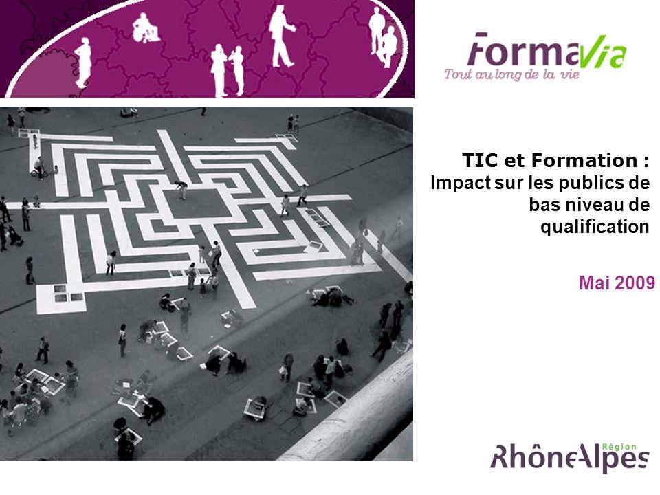 TIC et Formation : Impact sur les publics de bas niveau de qualification Mai 2009