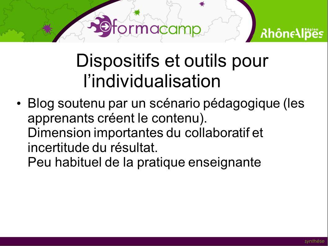 Dispositifs et outils pour lindividualisation Blog soutenu par un scénario pédagogique (les apprenants créent le contenu). Dimension importantes du co