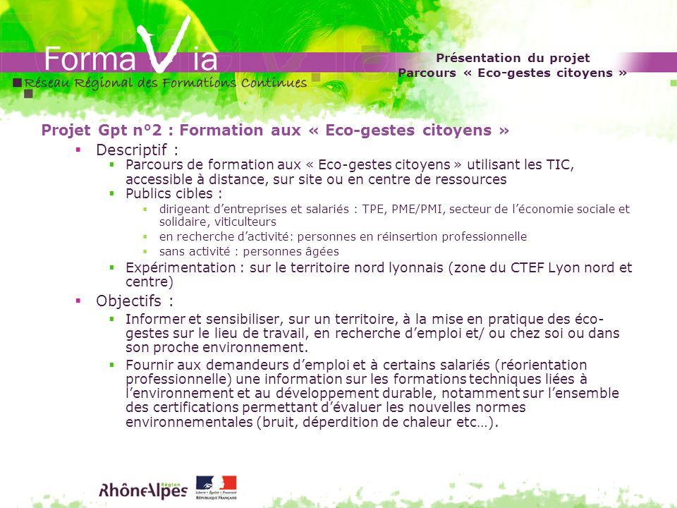 Présentation du projet Parcours « Eco-gestes citoyens » Projet Gpt n°2 : Formation aux « Eco-gestes citoyens » Descriptif : Parcours de formation aux