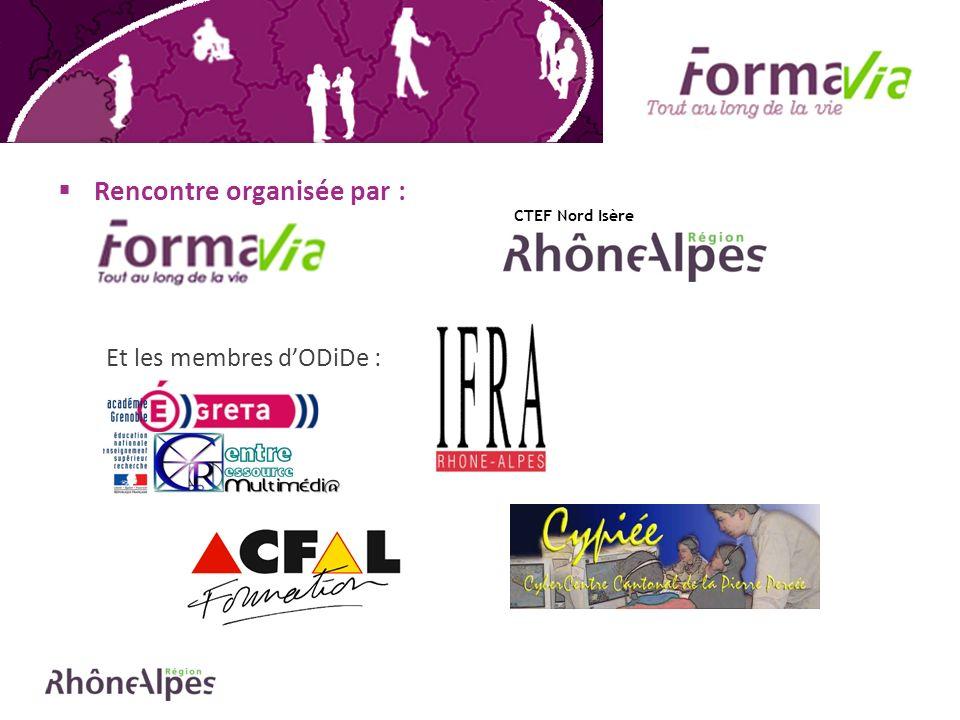 Rencontre organisée par : Et les membres dODiDe : CTEF Nord Isère