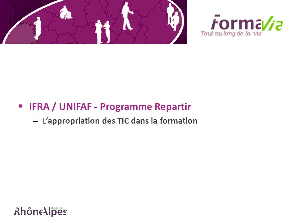 IFRA / UNIFAF - Programme Repartir – Lappropriation des TIC dans la formation