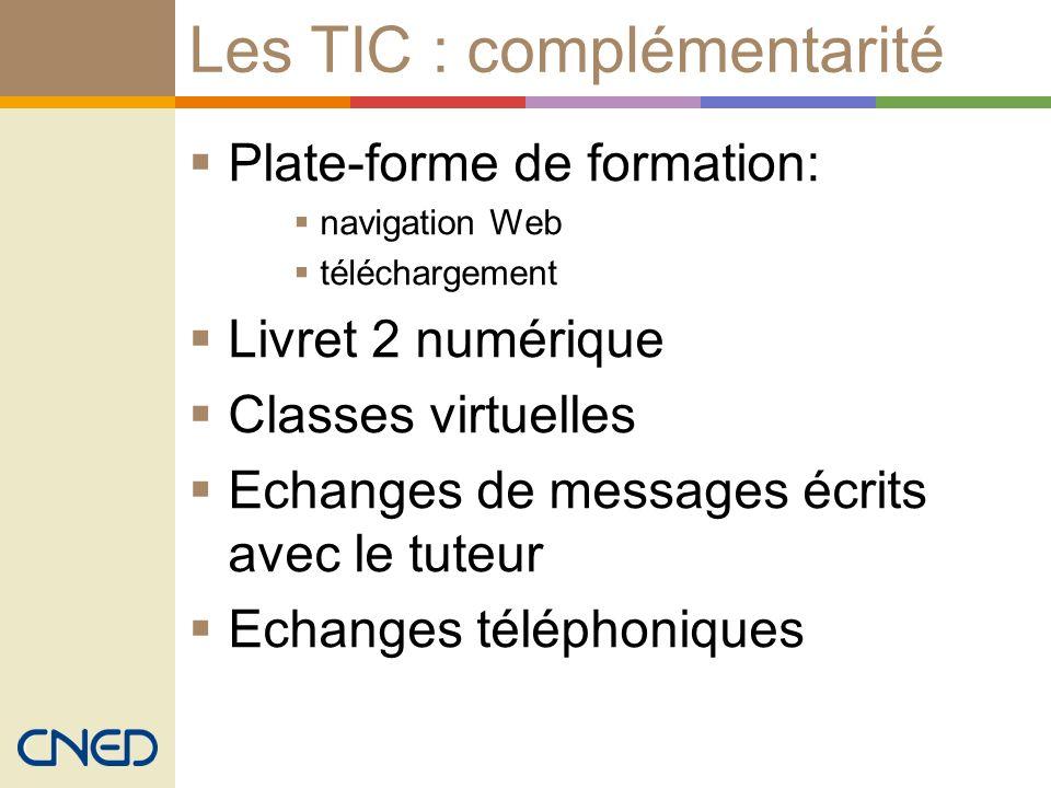 Les TIC : complémentarité Plate-forme de formation: navigation Web téléchargement Livret 2 numérique Classes virtuelles Echanges de messages écrits av