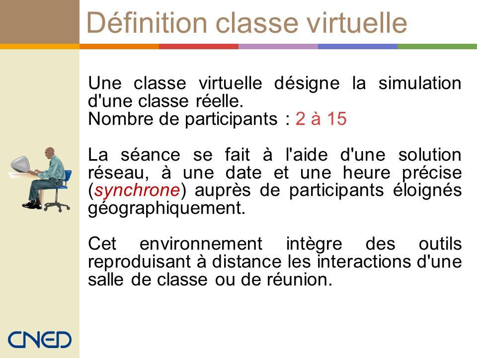 Définition classe virtuelle Une classe virtuelle désigne la simulation d'une classe réelle. Nombre de participants : 2 à 15 La séance se fait à l'aide