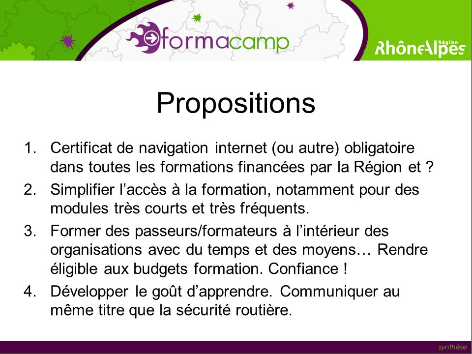 Propositions 1.Certificat de navigation internet (ou autre) obligatoire dans toutes les formations financées par la Région et .