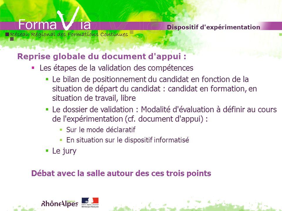 Dispositif d'expérimentation Reprise globale du document d'appui : Les étapes de la validation des compétences Le bilan de positionnement du candidat