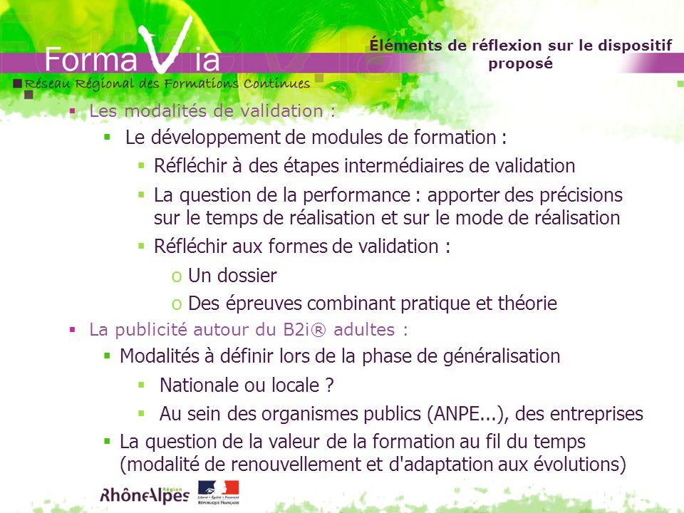 Éléments de réflexion sur le dispositif proposé Les modalités de validation : Le développement de modules de formation : Réfléchir à des étapes interm