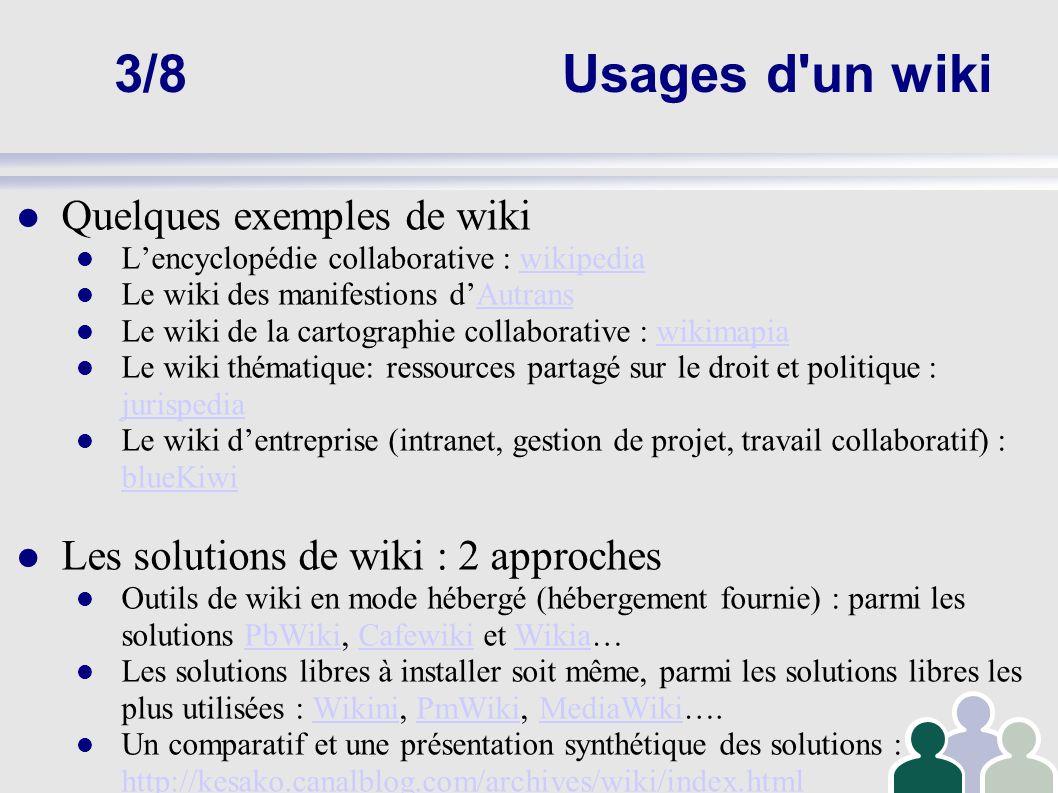 3/8Usages d'un wiki Quelques exemples de wiki Lencyclopédie collaborative : wikipediawikipedia Le wiki des manifestions dAutransAutrans Le wiki de la