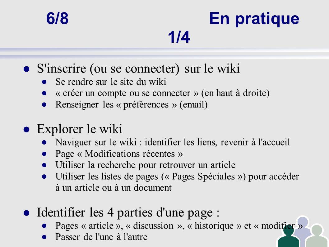 6/8En pratique 1/4 S'inscrire (ou se connecter) sur le wiki Se rendre sur le site du wiki « créer un compte ou se connecter » (en haut à droite) Rense