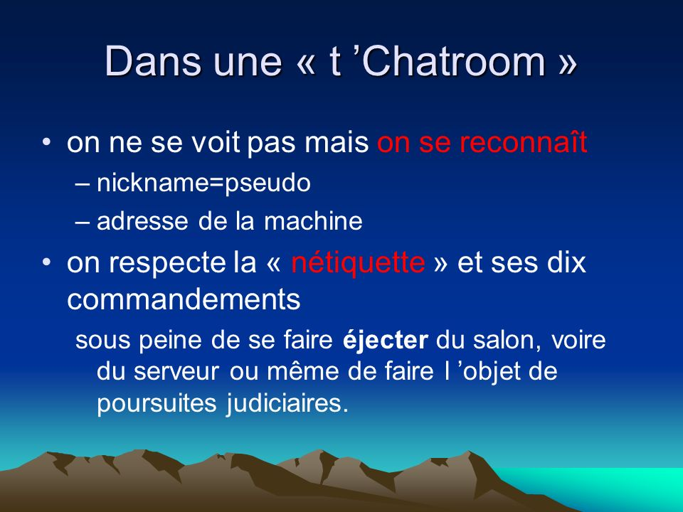Qu est-ce que le « t chat » C est une discussion dans un salon virtuel –géré par des opérateurs –dans les salons internationaux on parle de chan=channel=salon et IRC=Internet Relay Chat En privé = pv dialogue secret