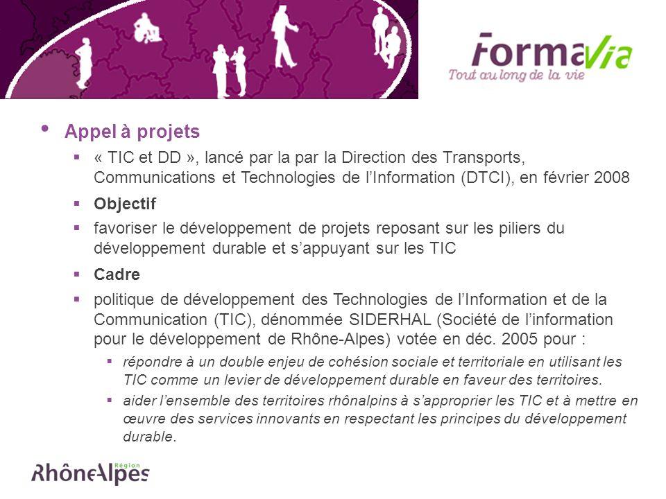 Appel à projets « TIC et DD », lancé par la par la Direction des Transports, Communications et Technologies de lInformation (DTCI), en février 2008 Ob