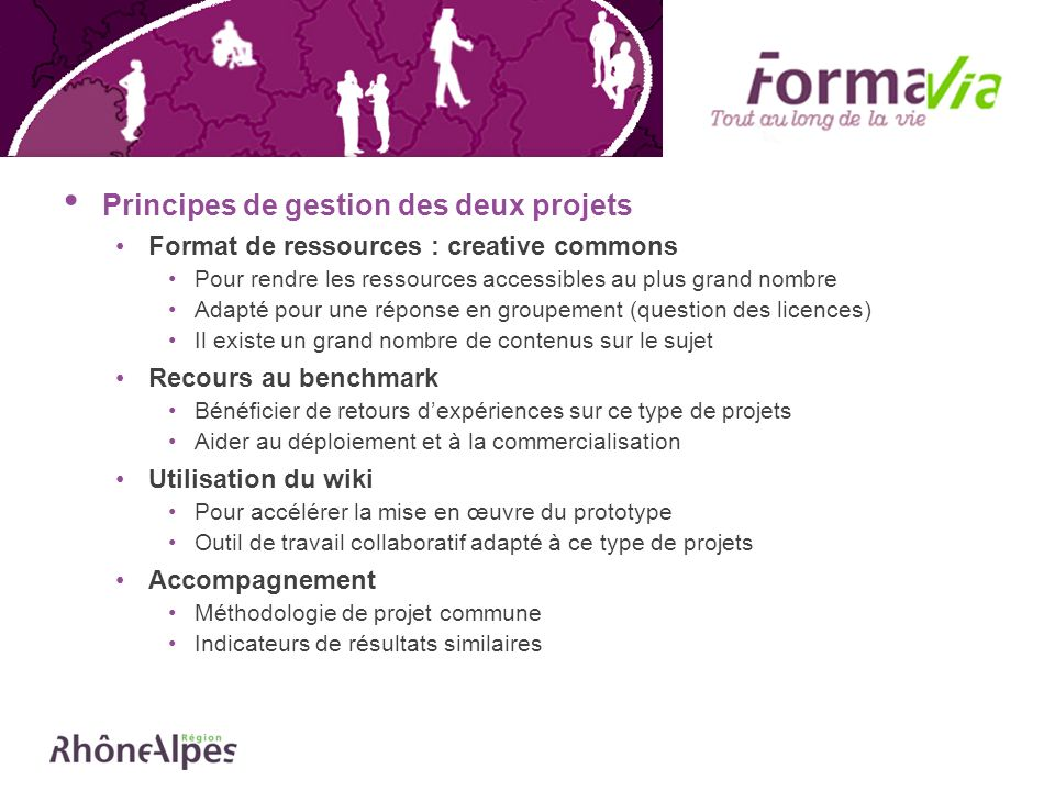 Principes de gestion des deux projets Format de ressources : creative commons Pour rendre les ressources accessibles au plus grand nombre Adapté pour