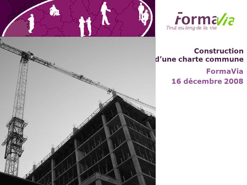 Construction dune charte commune FormaVia 16 décembre 2008