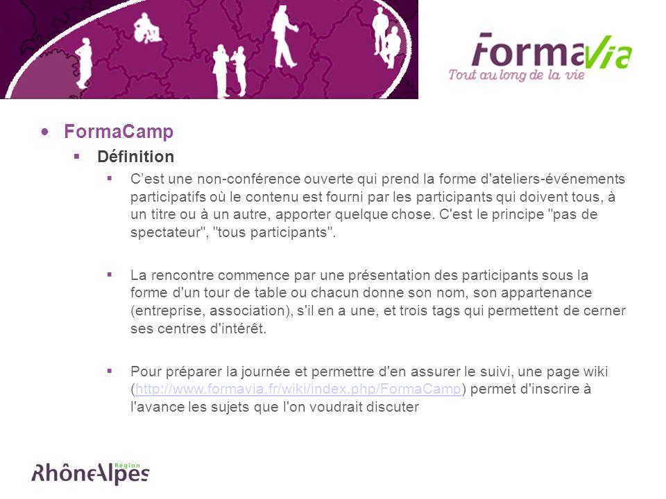 FormaCamp Définition Cest une non-conférence ouverte qui prend la forme d'ateliers-événements participatifs où le contenu est fourni par les participa