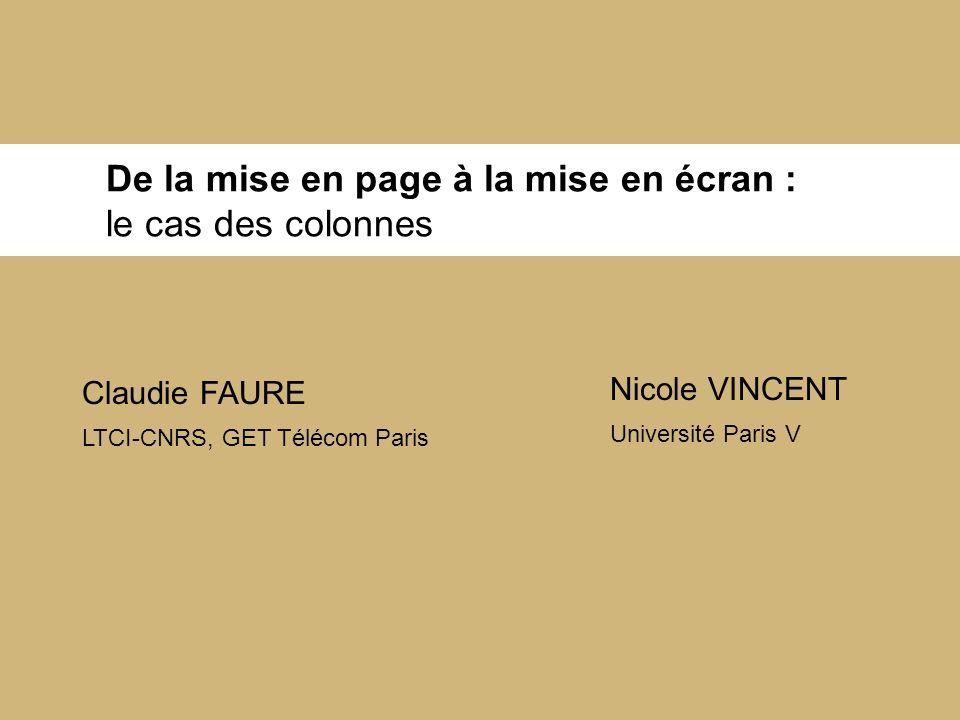 De la mise en page à la mise en écran : le cas des colonnes Claudie FAURE LTCI-CNRS, GET Télécom Paris Nicole VINCENT Université Paris V