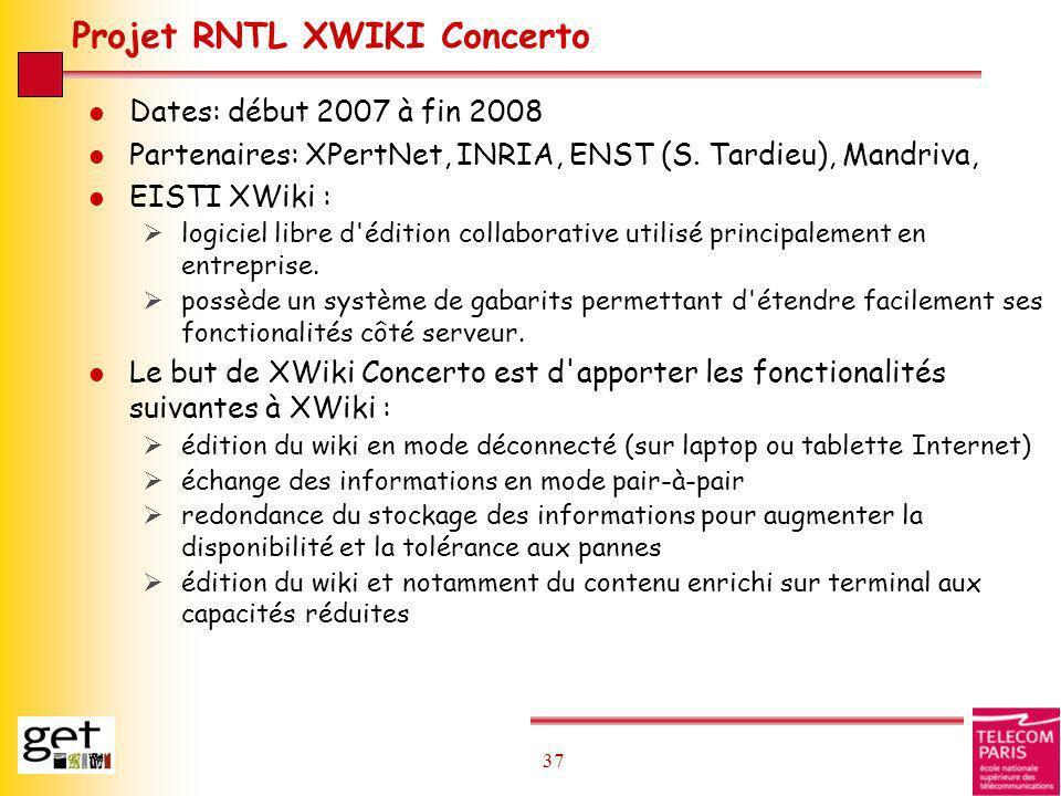 37 Projet RNTL XWIKI Concerto l Dates: début 2007 à fin 2008 l Partenaires: XPertNet, INRIA, ENST (S. Tardieu), Mandriva, l EISTI XWiki : logiciel lib
