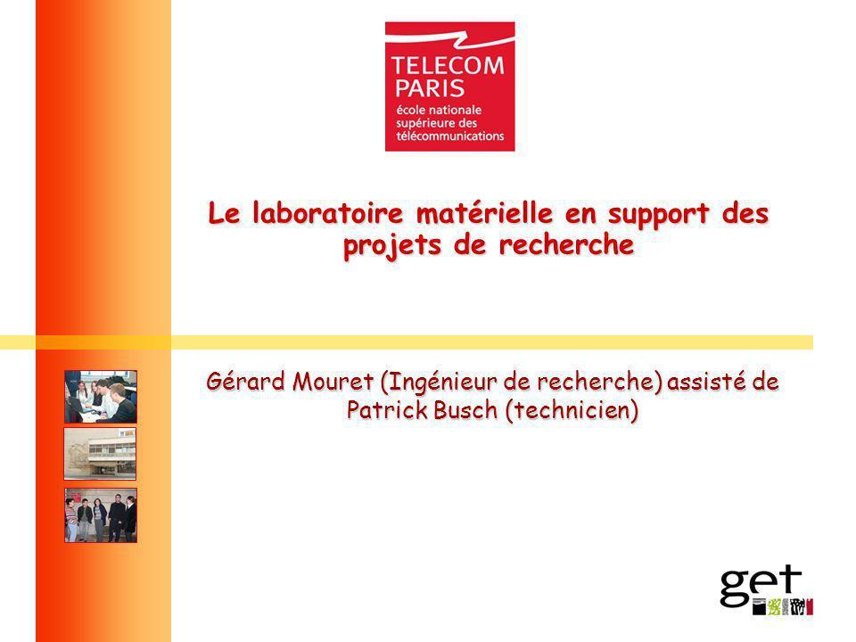 Le laboratoire matérielle en support des projets de recherche Gérard Mouret (Ingénieur de recherche) assisté de Patrick Busch (technicien)