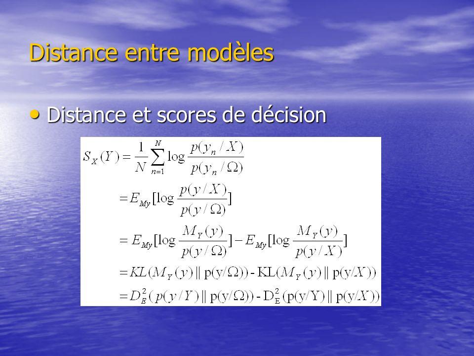 Distance entre modèles Distance et scores de décision Distance et scores de décision