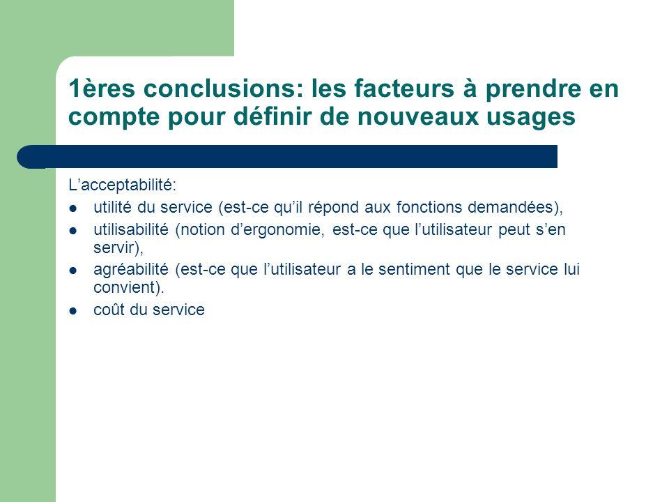 Lacceptabilité: utilité du service (est-ce quil répond aux fonctions demandées), utilisabilité (notion dergonomie, est-ce que lutilisateur peut sen se