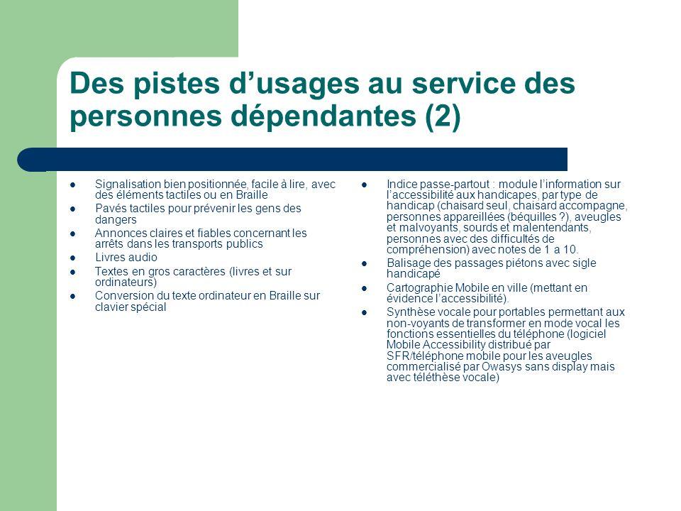 Des pistes dusages au service des personnes dépendantes (2) Signalisation bien positionnée, facile à lire, avec des éléments tactiles ou en Braille Pa
