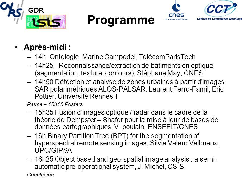 GDR Programme Après-midi : –14h Ontologie, Marine Campedel, TélécomParisTech –14h25 Reconnaissance/extraction de bâtiments en optique (segmentation, t