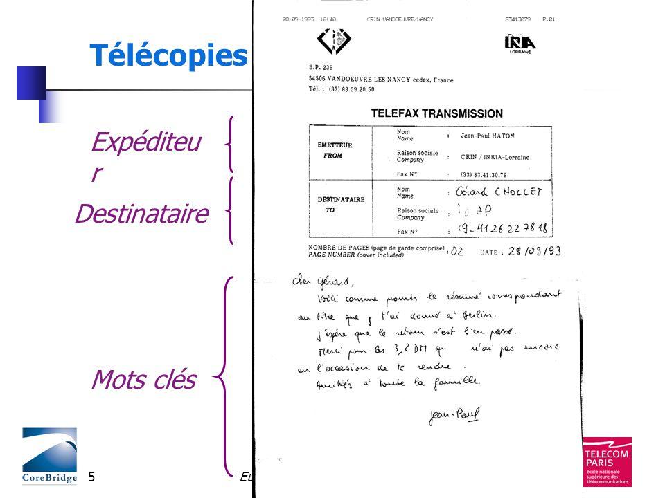 Eureka 2990 - avril 200316 TECHNIQUES PAROLE Méthodes statistiques Gaussian mixture models (GMM) Machines à vecteurs de supports (SVM) réseaux bayésiens ECRIT Classification des blocs Indices spatiaux Indices textuels OCR, Handwritten Character recognition (HCR) modèles markoviens
