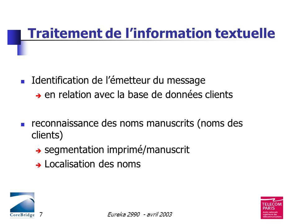 Eureka 2990 - avril 20037 Traitement de linformation textuelle Identification de lémetteur du message en relation avec la base de données clients reco