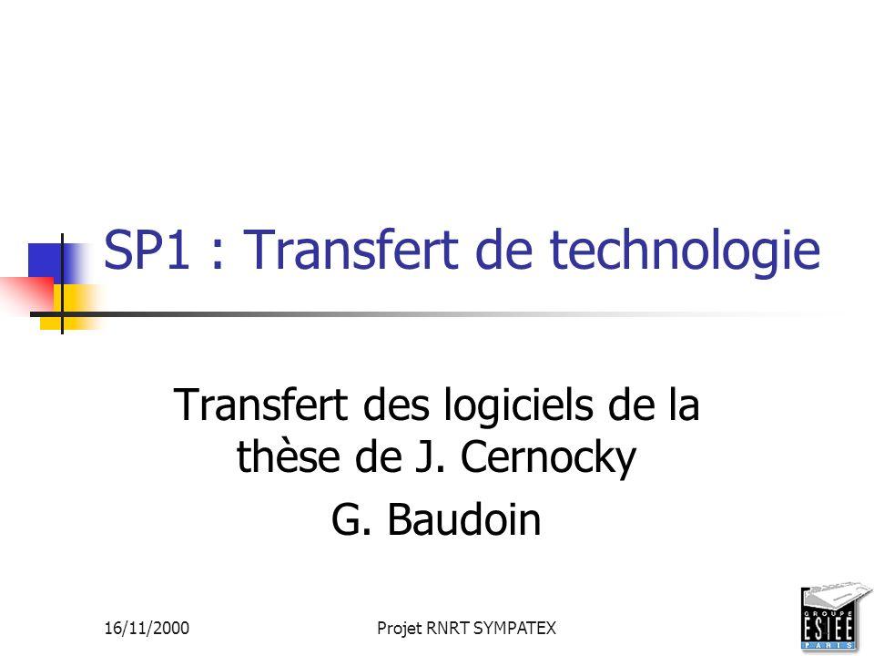 16/11/2000Projet RNRT SYMPATEX1 SP1 : Transfert de technologie Transfert des logiciels de la thèse de J. Cernocky G. Baudoin