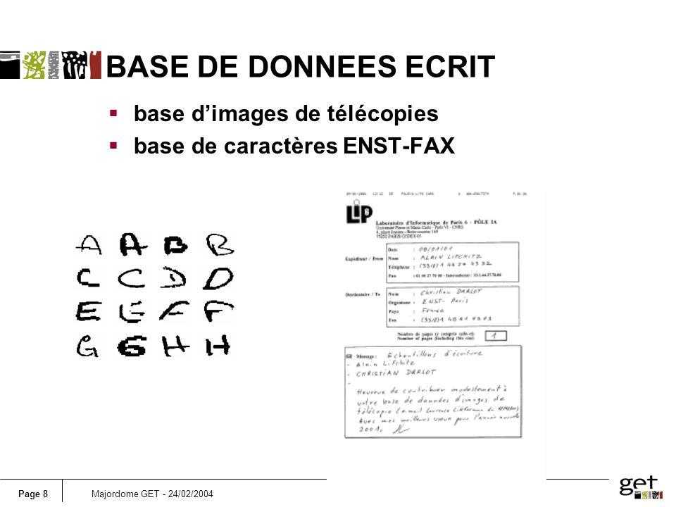 Page 8Majordome GET - 24/02/2004 BASE DE DONNEES ECRIT base dimages de télécopies base de caractères ENST-FAX
