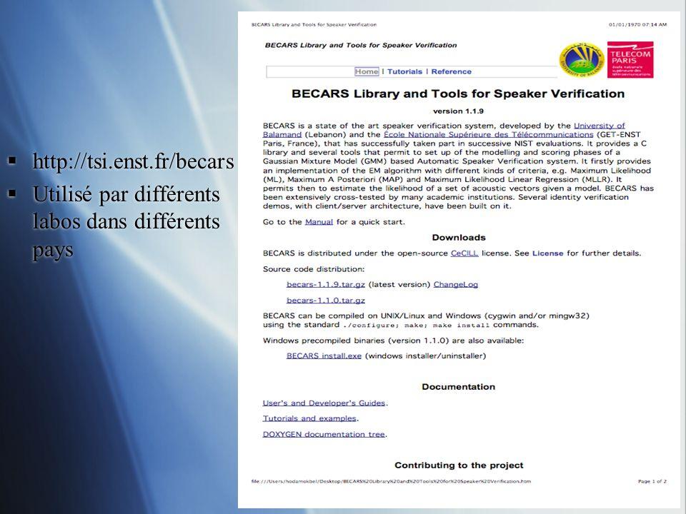 http://tsi.enst.fr/becars Utilisé par différents labos dans différents pays http://tsi.enst.fr/becars Utilisé par différents labos dans différents pay