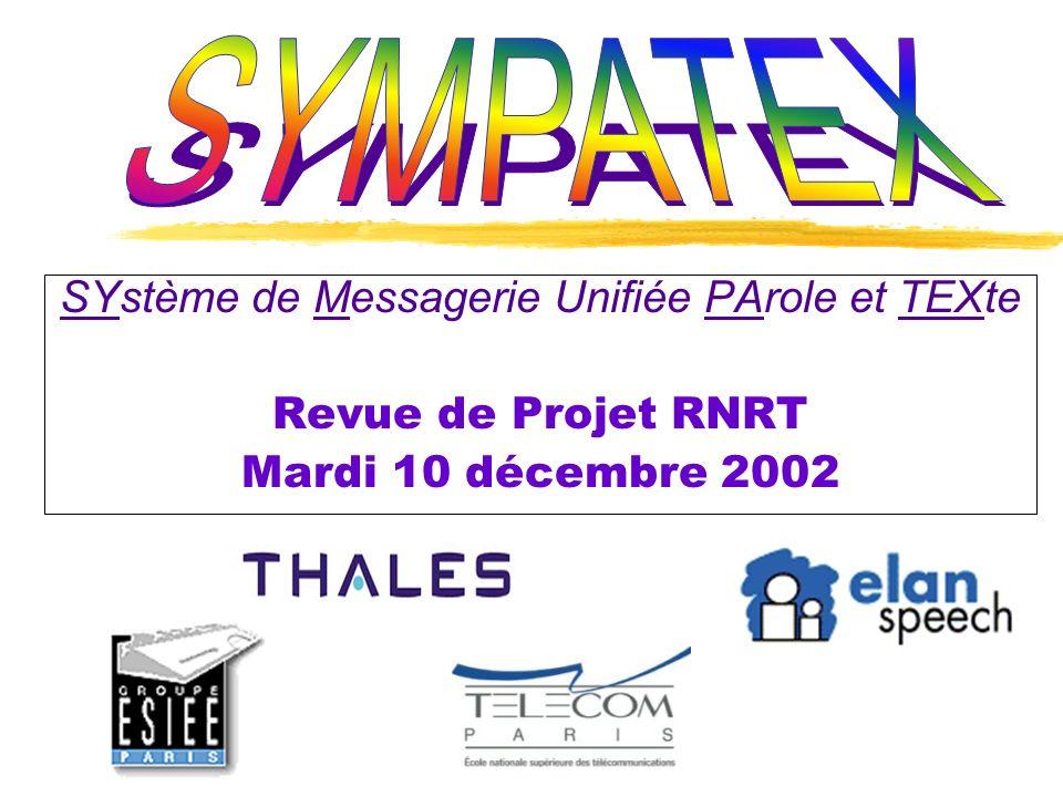 SYstème de Messagerie Unifiée PArole et TEXte Revue de Projet RNRT Mardi 10 décembre 2002